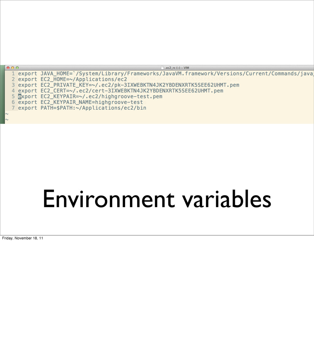 Environment variables Friday, November 18, 11
