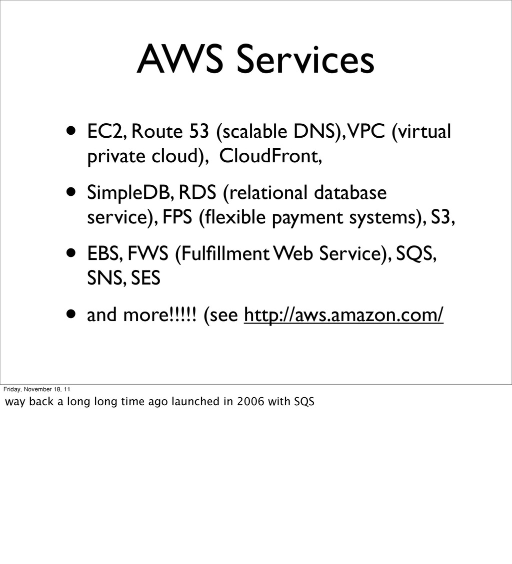 • EC2, Route 53 (scalable DNS), VPC (virtual pr...