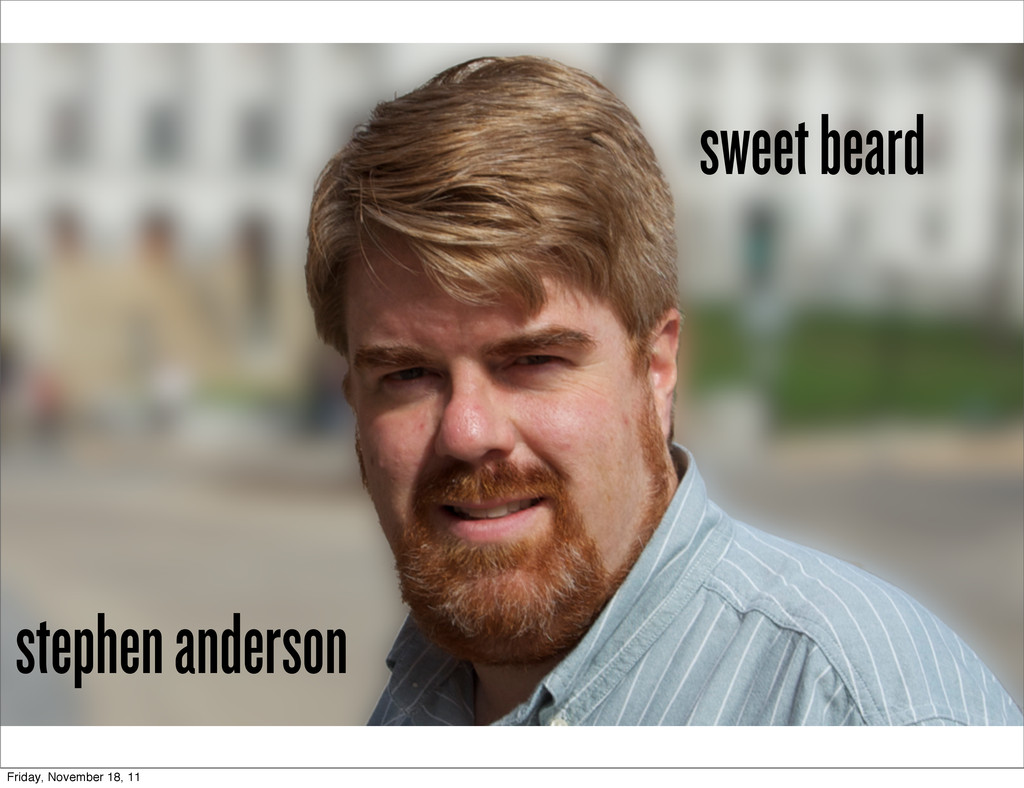 stephen anderson sweet beard Friday, November 1...