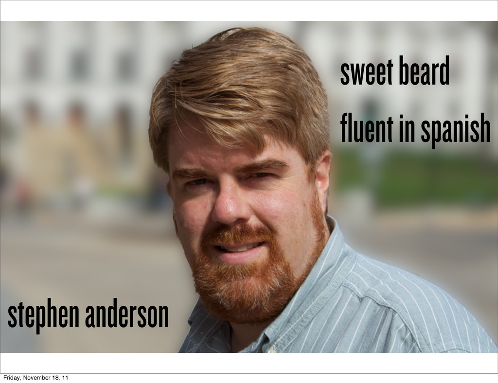 stephen anderson sweet beard fluent in spanish ...