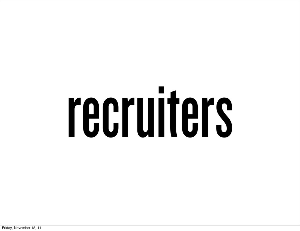 recruiters Friday, November 18, 11