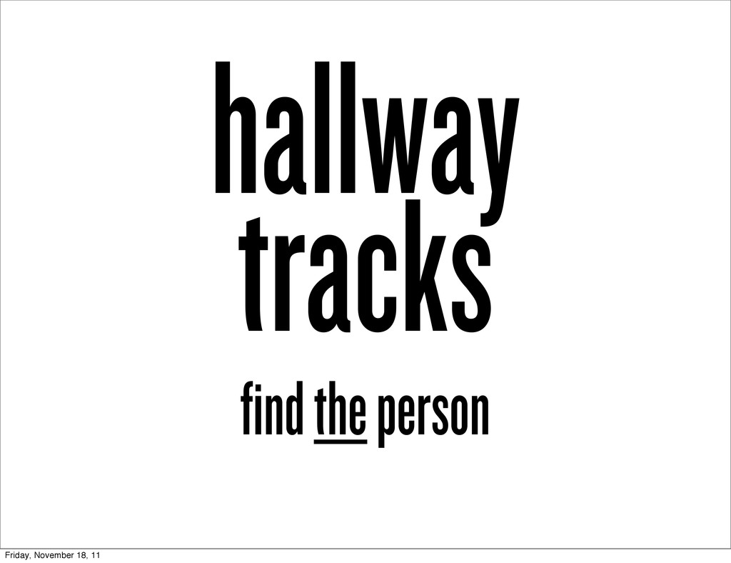 hallway tracks find the person Friday, November...