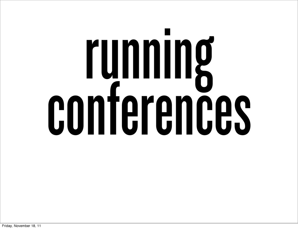 running conferences Friday, November 18, 11