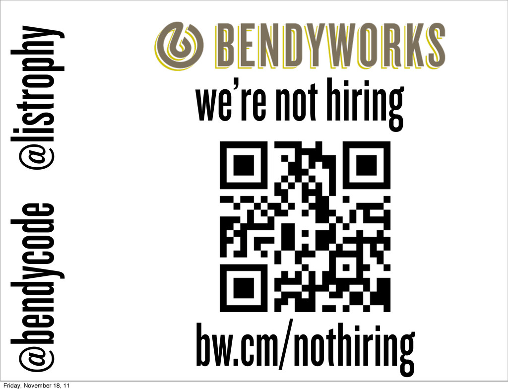 we're not hiring @listrophy @bendycode bw.cm/no...
