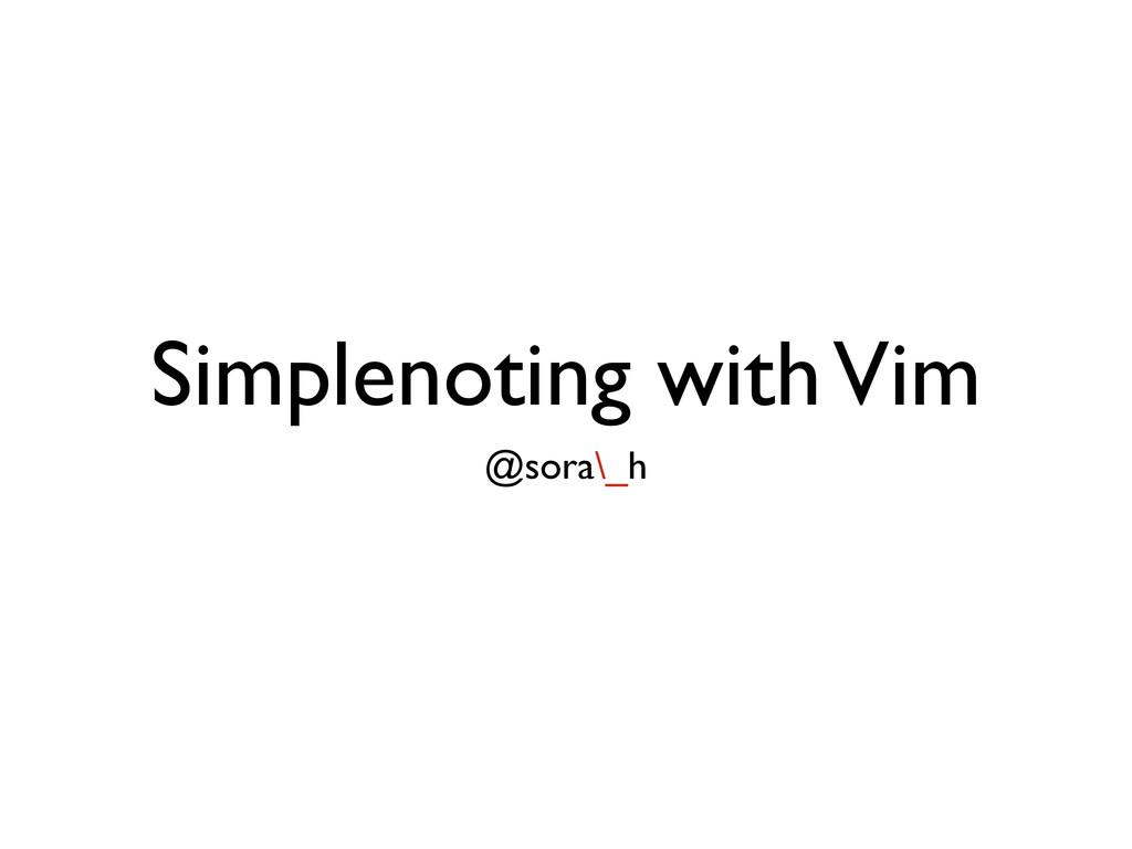 Simplenoting with Vim @sora\_h