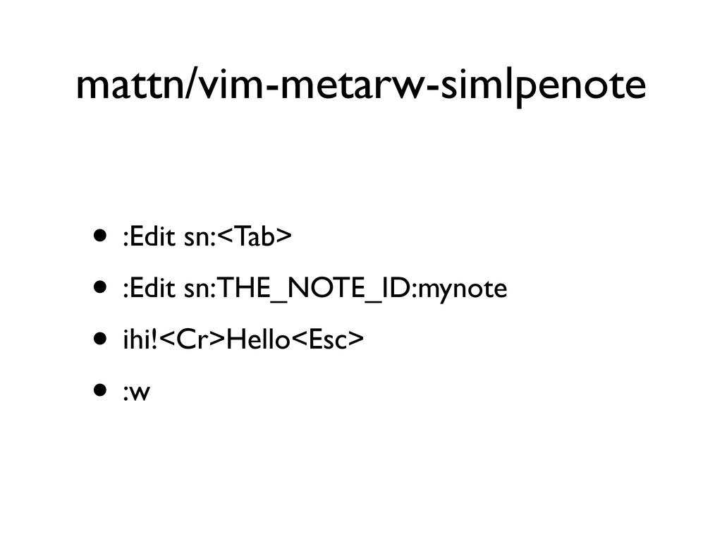 mattn/vim-metarw-simlpenote • :Edit sn:<Tab> • ...