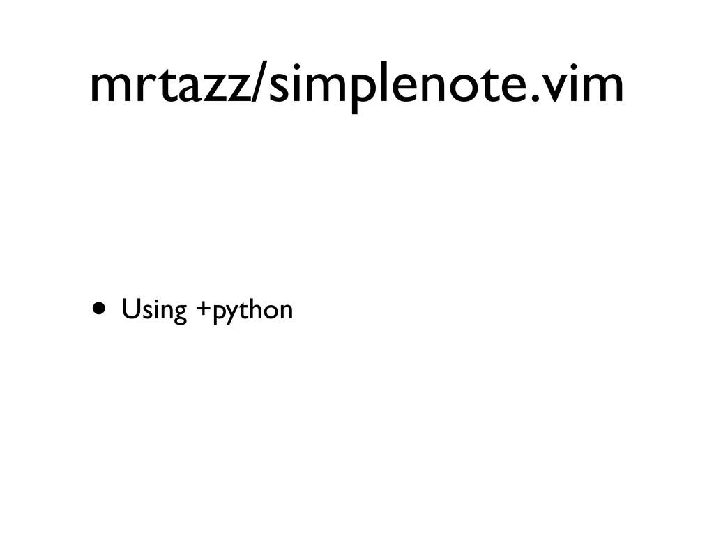 mrtazz/simplenote.vim • Using +python
