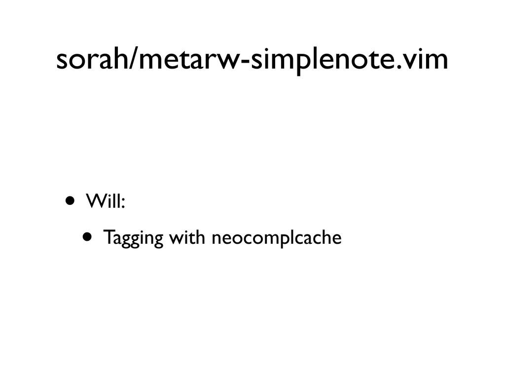 sorah/metarw-simplenote.vim • Will: • Tagging w...