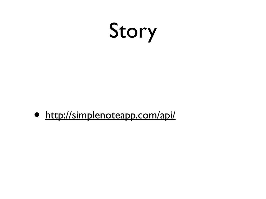 Story • http://simplenoteapp.com/api/