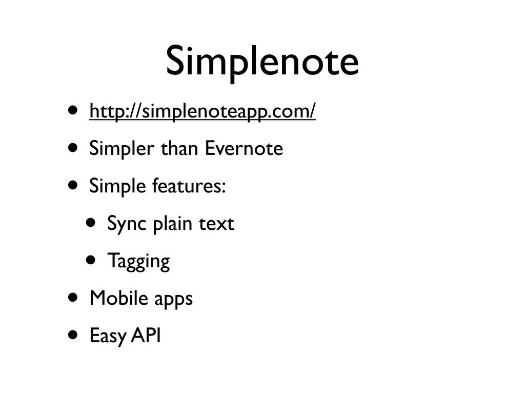 Simplenote • http://simplenoteapp.com/ • Simple...