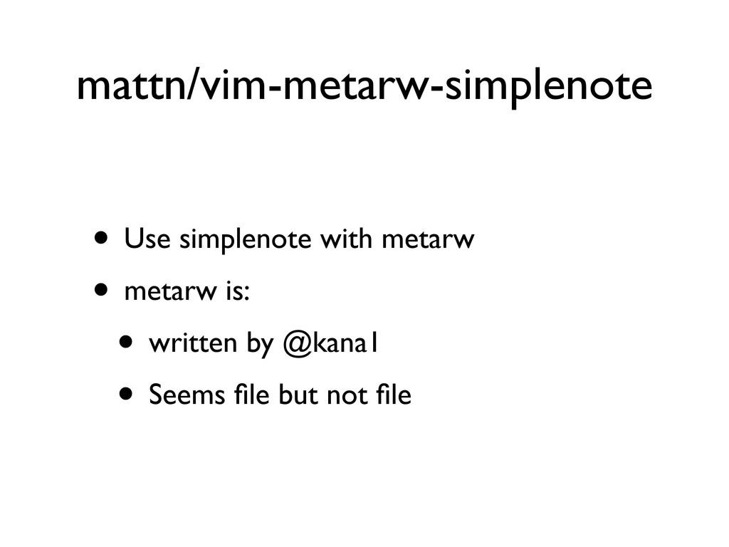 mattn/vim-metarw-simplenote • Use simplenote wi...