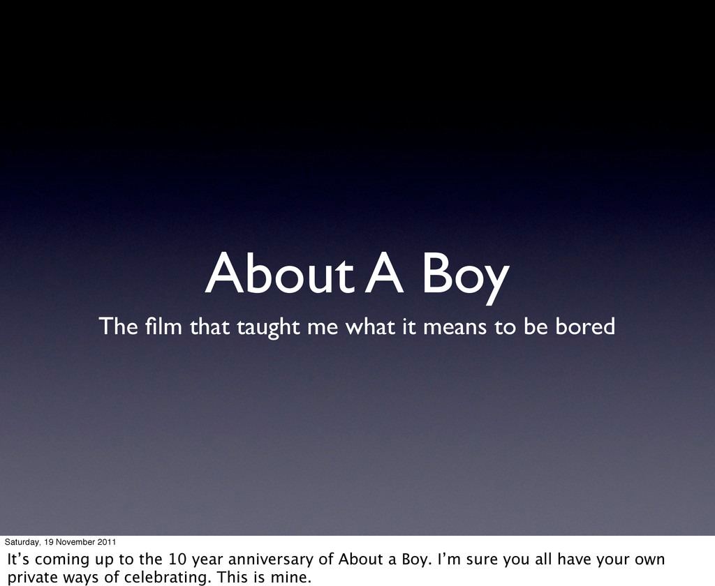 About A Boy The film that taught me what it mean...