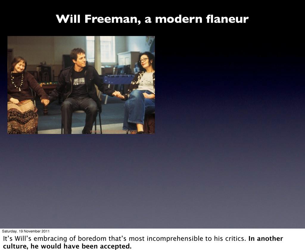 Will Freeman, a modern flaneur Saturday, 19 Nove...