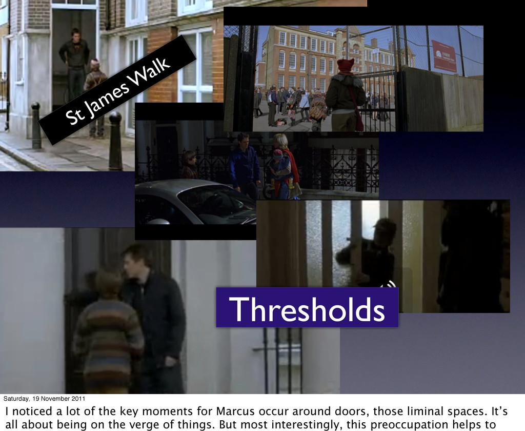 Thresholds St James W alk Saturday, 19 November...