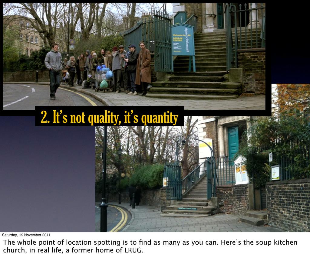 2. It's not quality, it's quantity Saturday, 19...