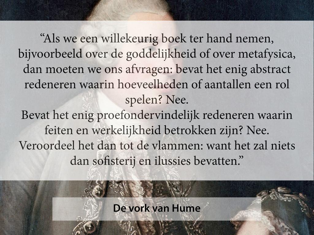 """De vork van Hume """"Als we een willekeurig boek t..."""
