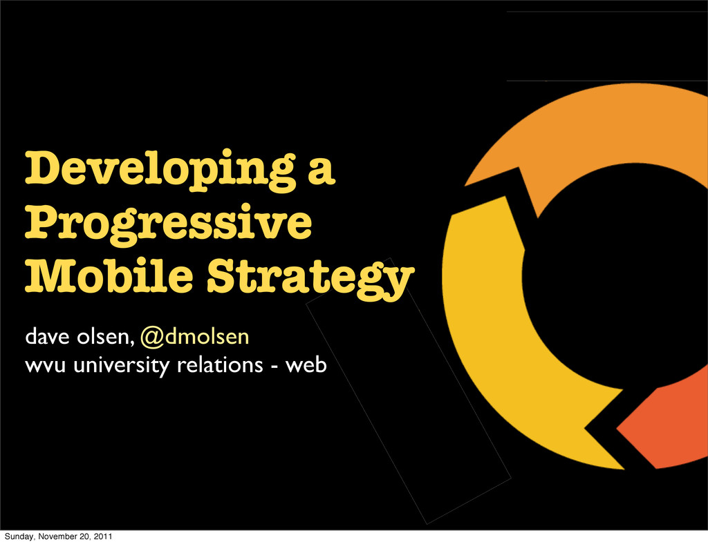 Developing a Progressive Mobile Strategy dave o...