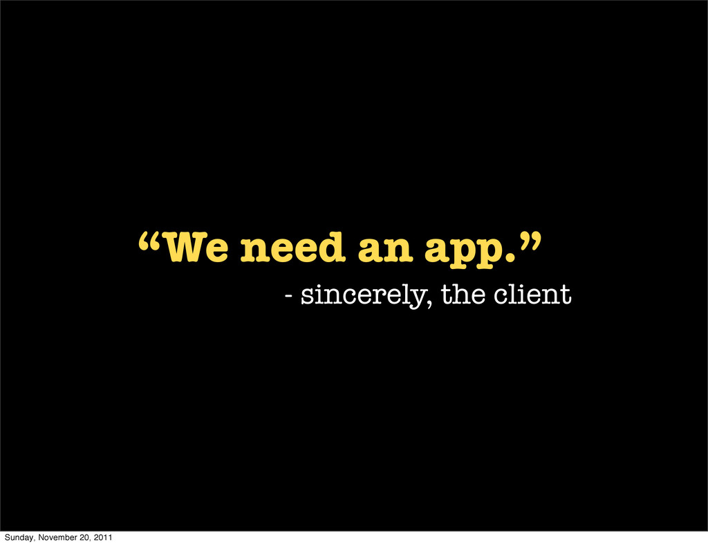 """We need an app."" - sincerely, the client Sunda..."