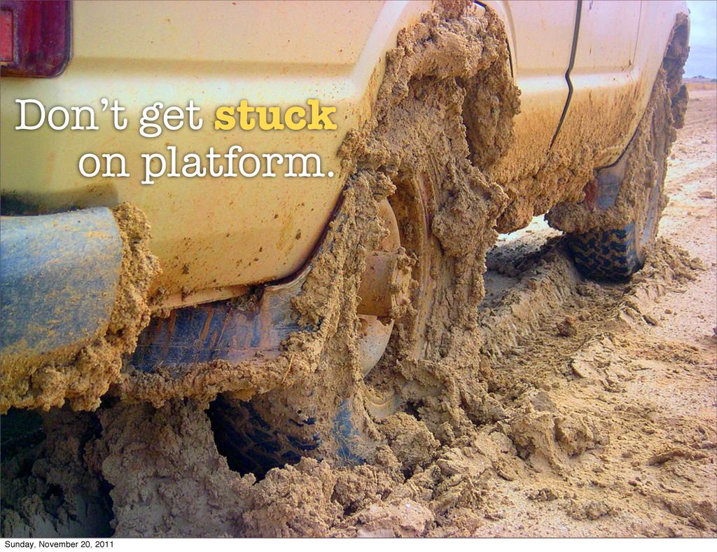 Don't get stuck on platform. Sunday, November 2...