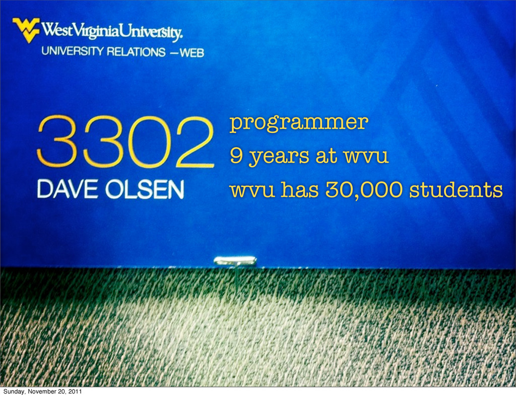programmer 9 years at wvu wvu has 30,000 studen...