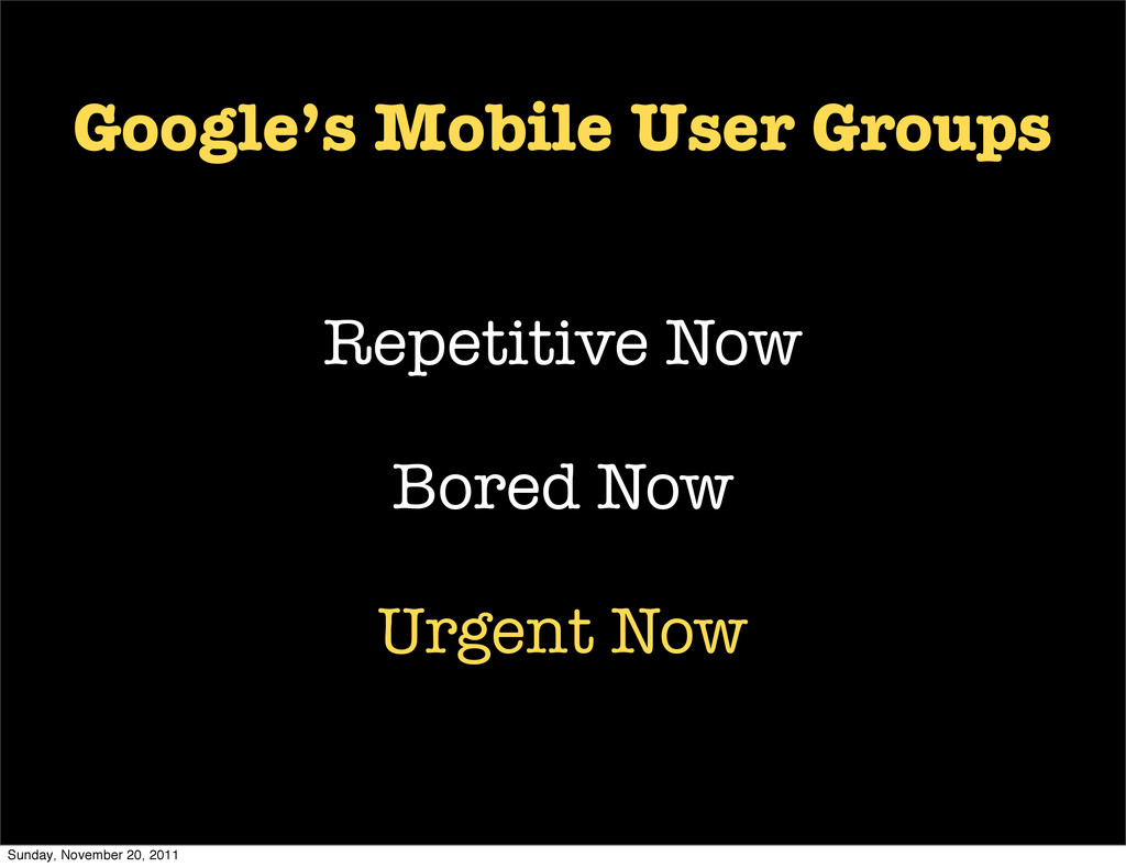 Google's Mobile User Groups Repetitive Now Bore...