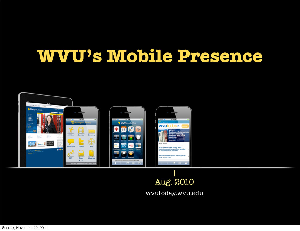 Aug. 2010 wvutoday.wvu.edu WVU's Mobile Presenc...