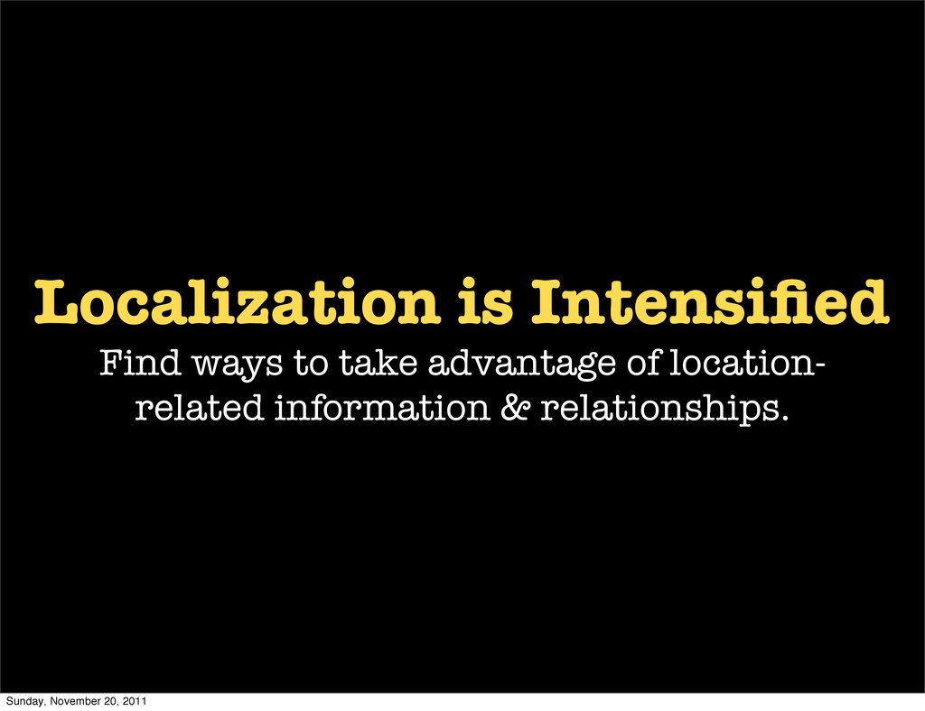 Localization is Intensified Find ways to take ad...