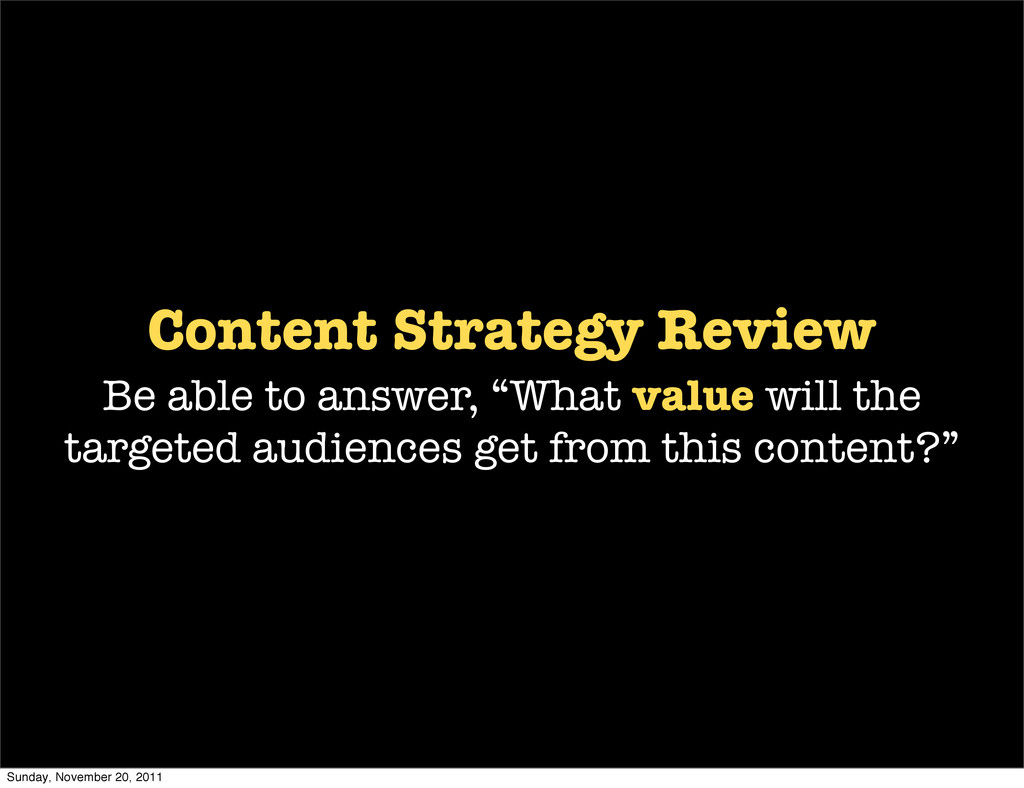 "Content Strategy Review Be able to answer, ""Wha..."