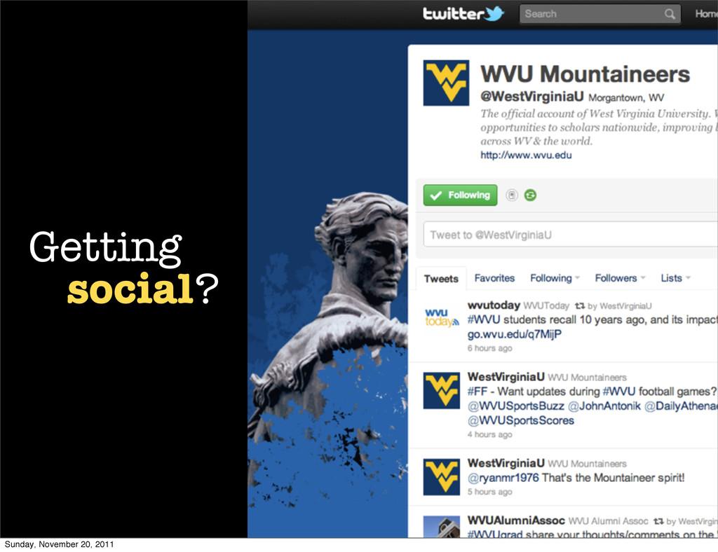 Getting social? Sunday, November 20, 2011