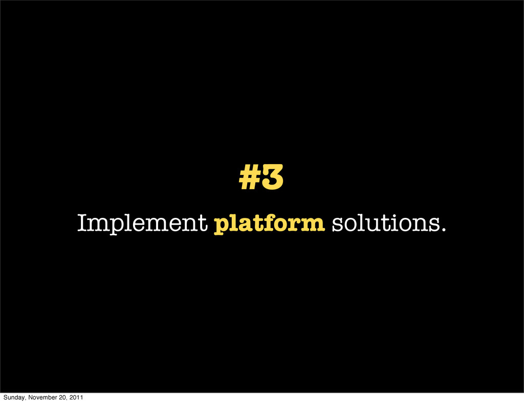 #3 Implement platform solutions. Sunday, Novemb...