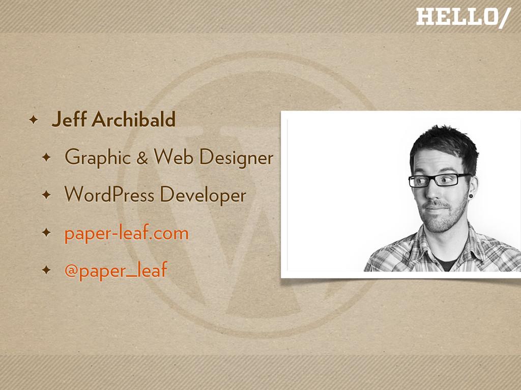 HELLO/ ✦ Jeff Archibald ✦ Graphic & Web Designe...