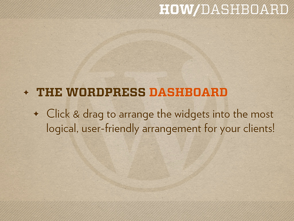 HOW/DASHBOARD ✦ THE WORDPRESS DASHBOARD ✦ Click...