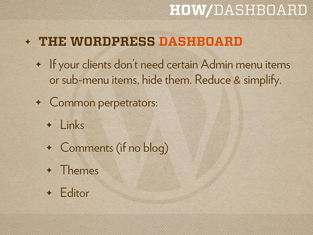 HOW/DASHBOARD ✦ THE WORDPRESS DASHBOARD ✦ If yo...