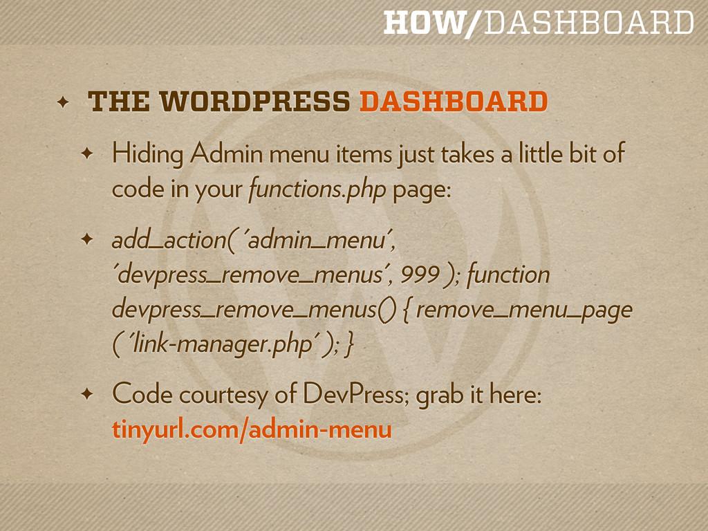 HOW/DASHBOARD ✦ THE WORDPRESS DASHBOARD ✦ Hidin...