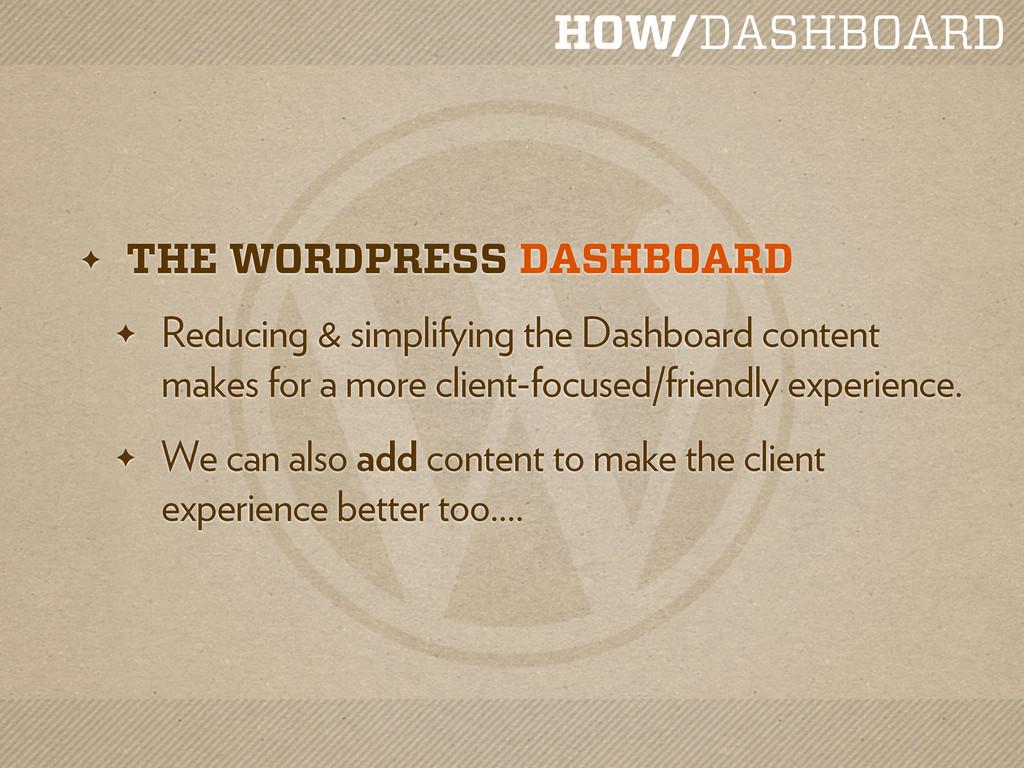 HOW/DASHBOARD ✦ THE WORDPRESS DASHBOARD ✦ Reduc...