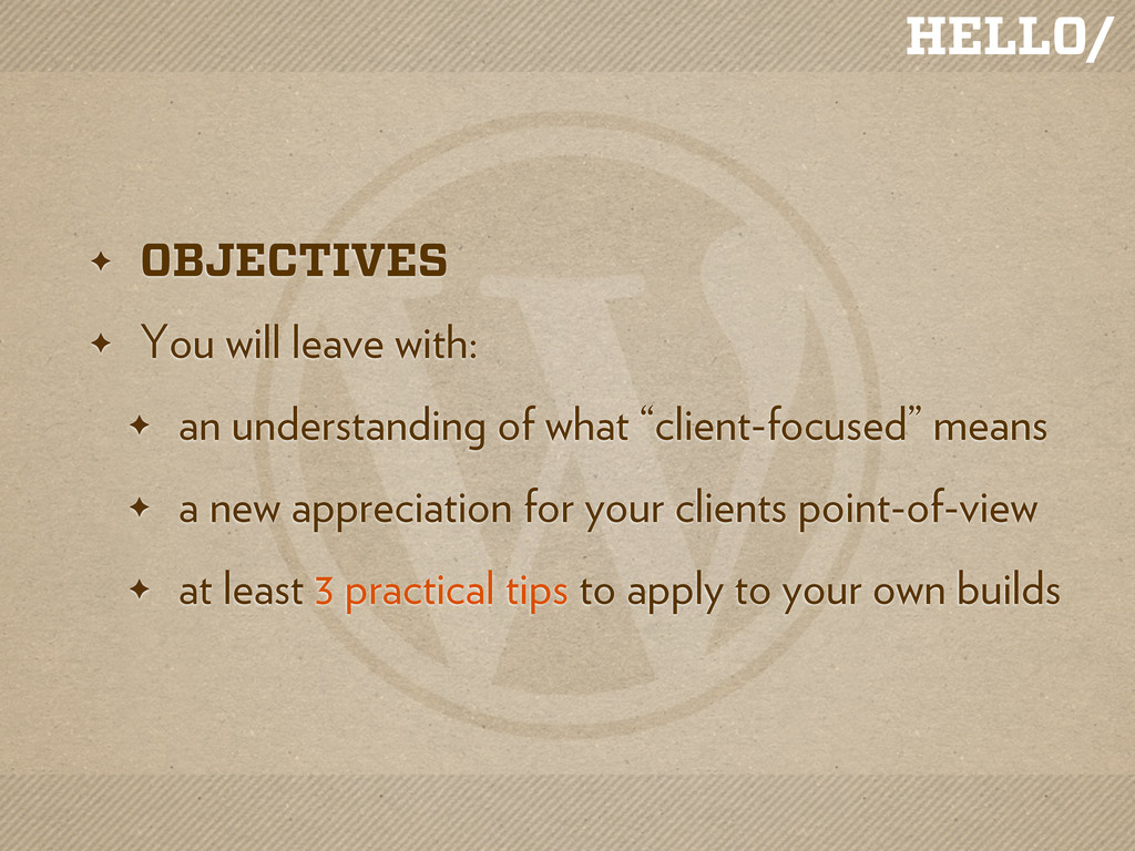 HELLO/ ✦ OBJECTIVES ✦ You will leave with: ✦ an...