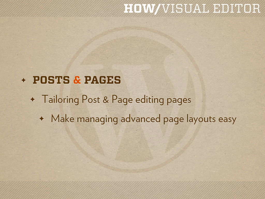 HOW/VISUAL EDITOR ✦ POSTS & PAGES ✦ Tailoring P...