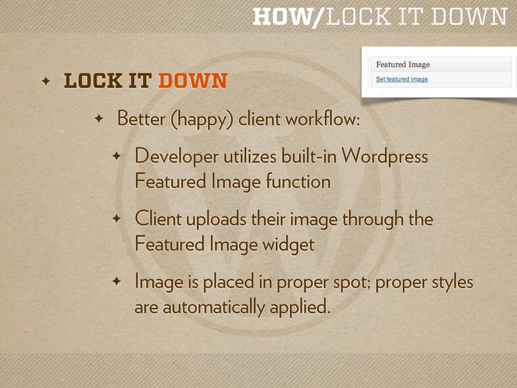 HOW/LOCK IT DOWN ✦ LOCK IT DOWN ✦ Better (happy...