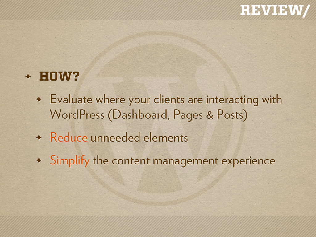 REVIEW/ ✦ HOW? ✦ Evaluate where your clients ar...
