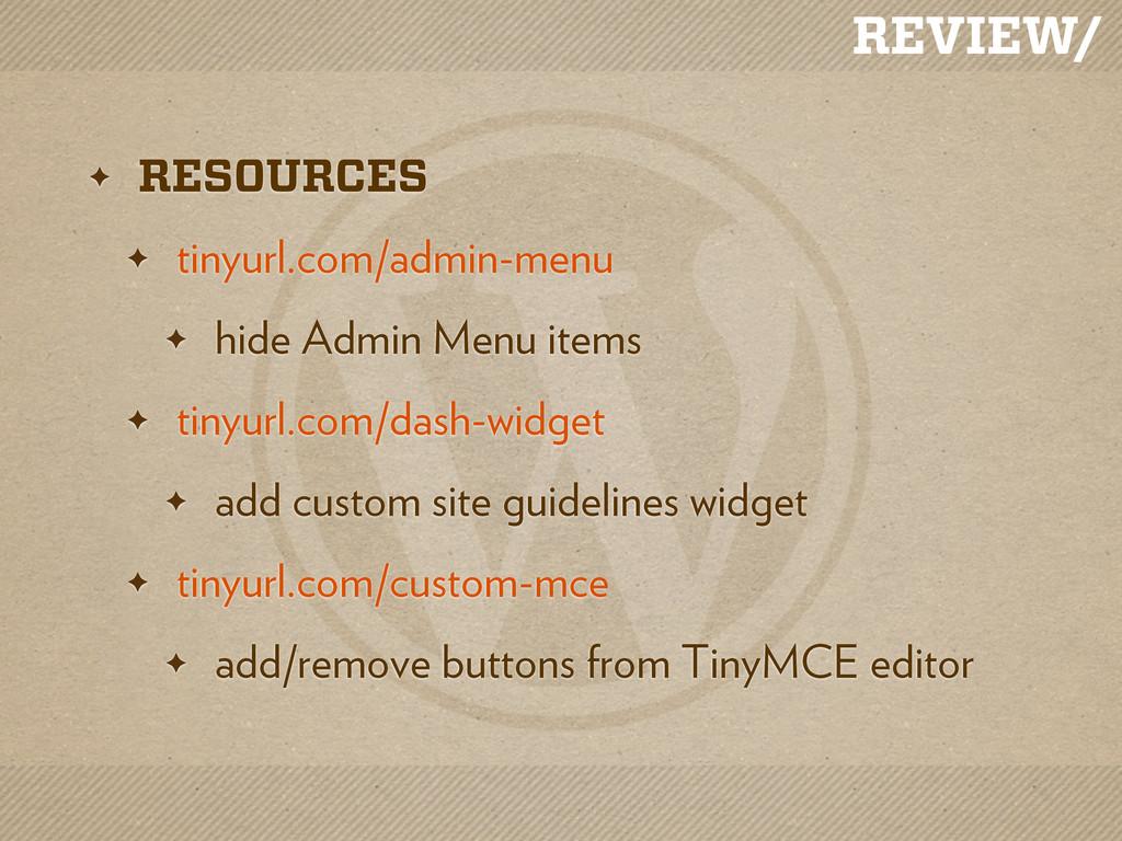 REVIEW/ ✦ RESOURCES ✦ tinyurl.com/admin-menu ✦ ...