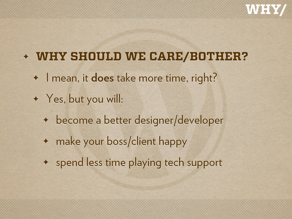 WHY/ ✦ WHY SHOULD WE CARE/BOTHER? ✦ I mean, it ...