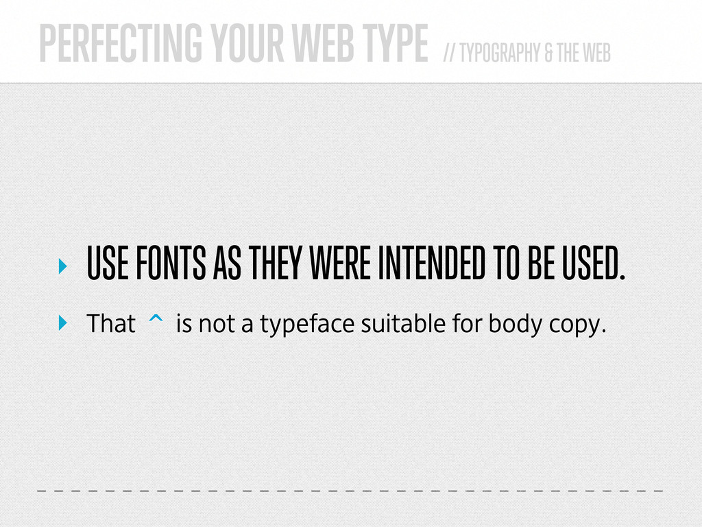 PERFECTING YOUR WEB TYPE // TYPOGRAPHY & THE WE...