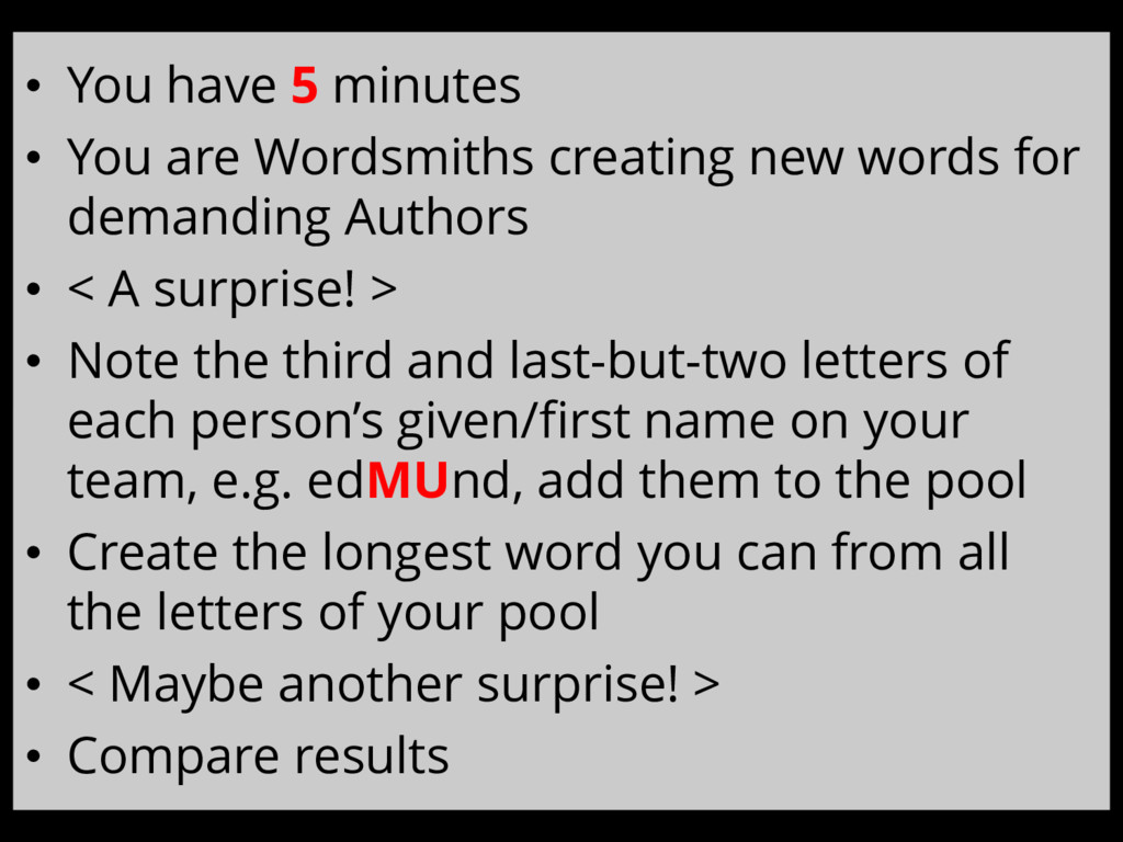 • You have 5 minutes • You are Wordsmiths creat...