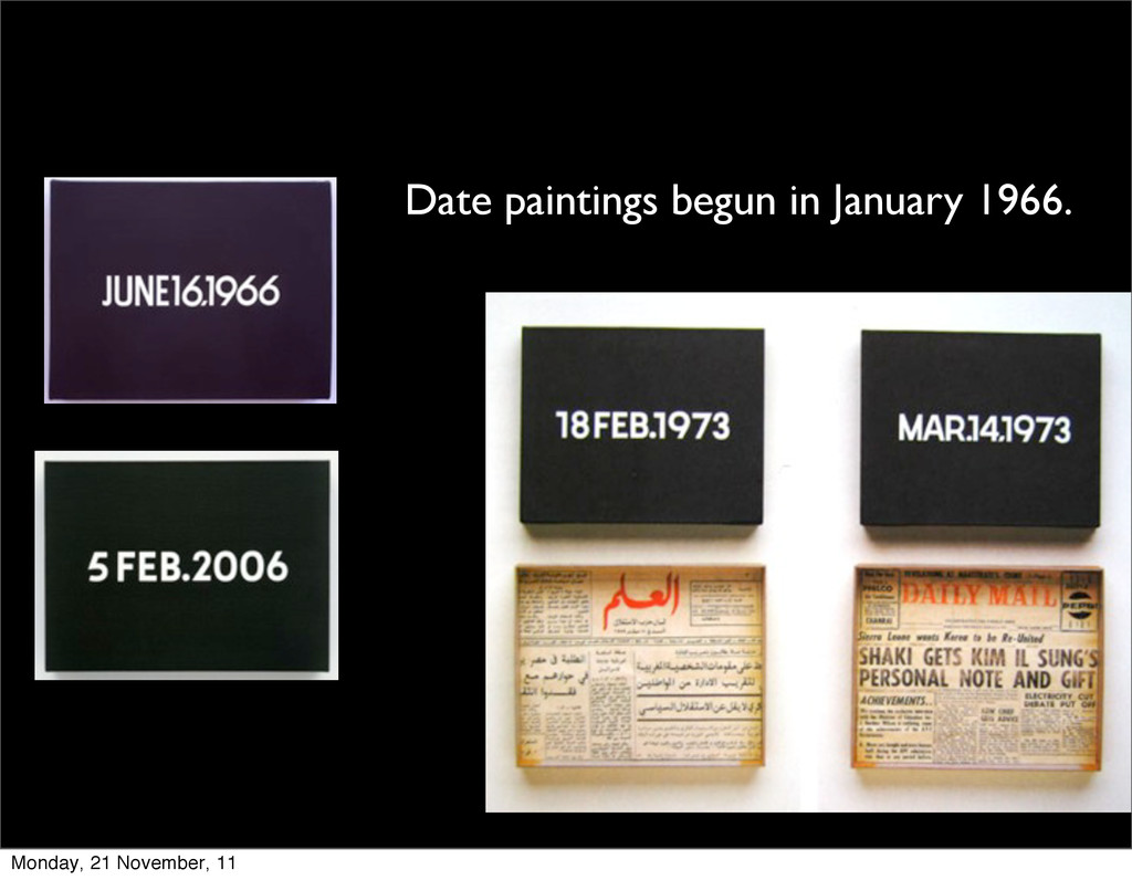 Date paintings begun in January 1966. Monday, 2...