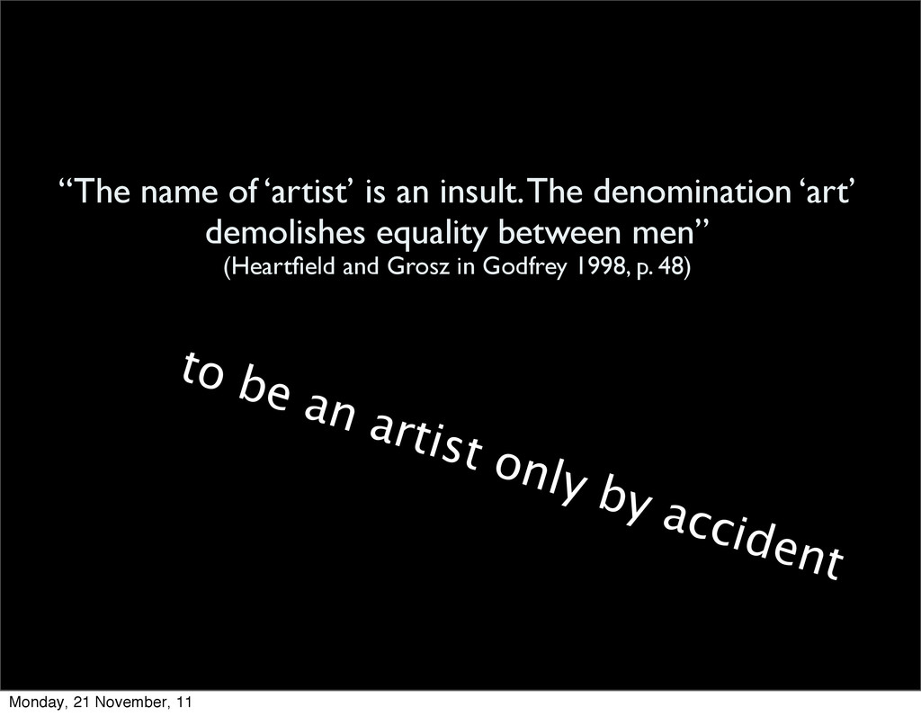 """The name of 'artist' is an insult. The denomin..."