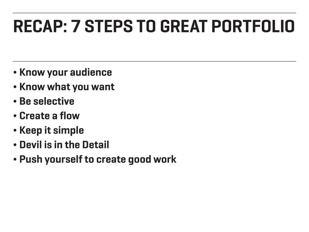 RECAP: 7 STEPS TO GREAT PORTFOLIO ¬ Know your a...