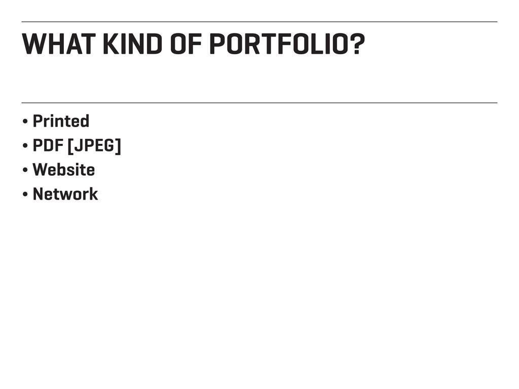 WHAT KIND OF PORTFOLIO? ¬ Printed ¬ PDF [JPEG] ...