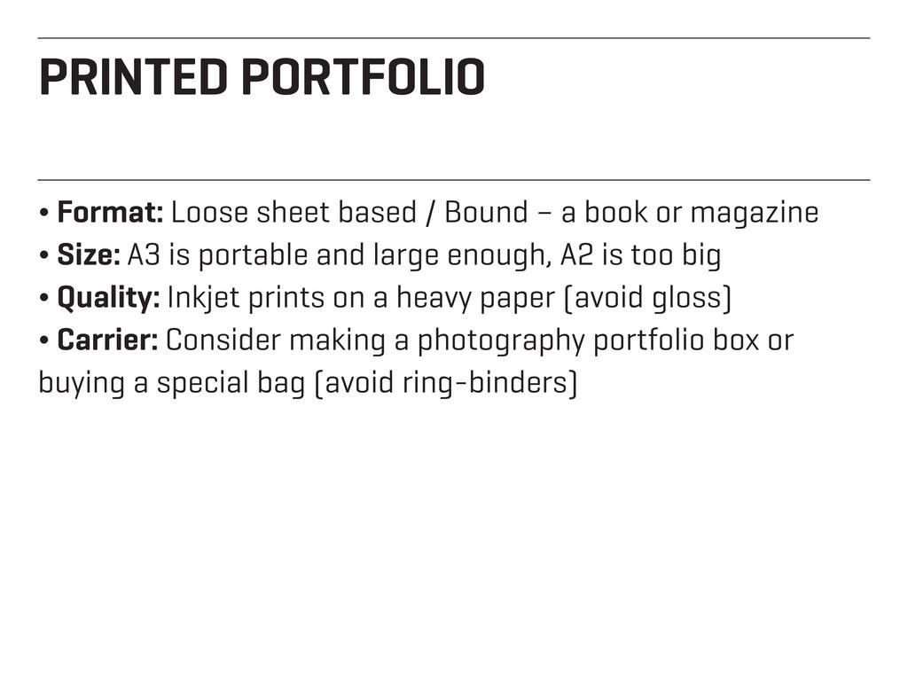 PRINTED PORTFOLIO ¬ Format: Loose sheet based /...