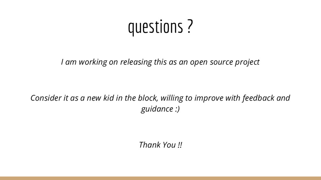 questions ? I am working on releasing this as a...