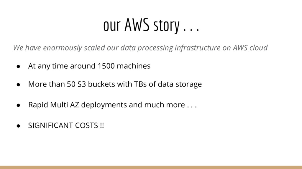 our AWS story . . . We have enormously scaled o...